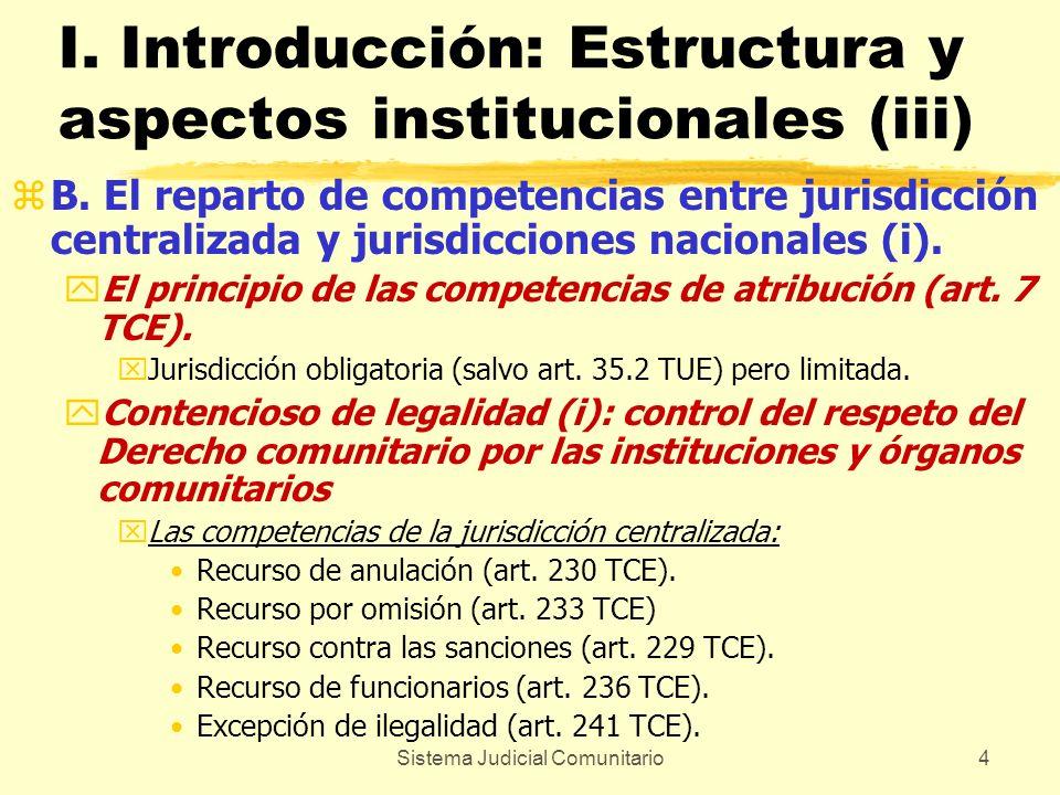 Sistema Judicial Comunitario4 I. Introducción: Estructura y aspectos institucionales (iii) zB. El reparto de competencias entre jurisdicción centraliz