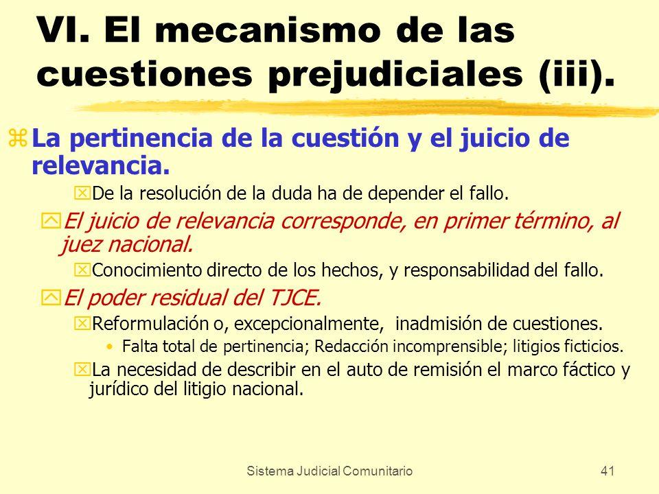 Sistema Judicial Comunitario41 VI. El mecanismo de las cuestiones prejudiciales (iii). zLa pertinencia de la cuestión y el juicio de relevancia. xDe l