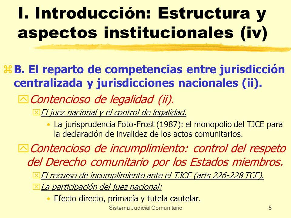 Sistema Judicial Comunitario5 I. Introducción: Estructura y aspectos institucionales (iv) zB. El reparto de competencias entre jurisdicción centraliza