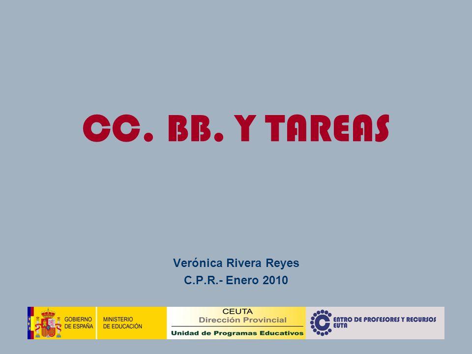 CC. BB. Y TAREAS Verónica Rivera Reyes C.P.R.- Enero 2010