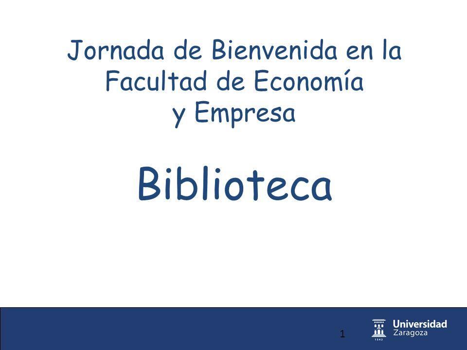 1 Jornada de Bienvenida en la Facultad de Economía y Empresa Biblioteca