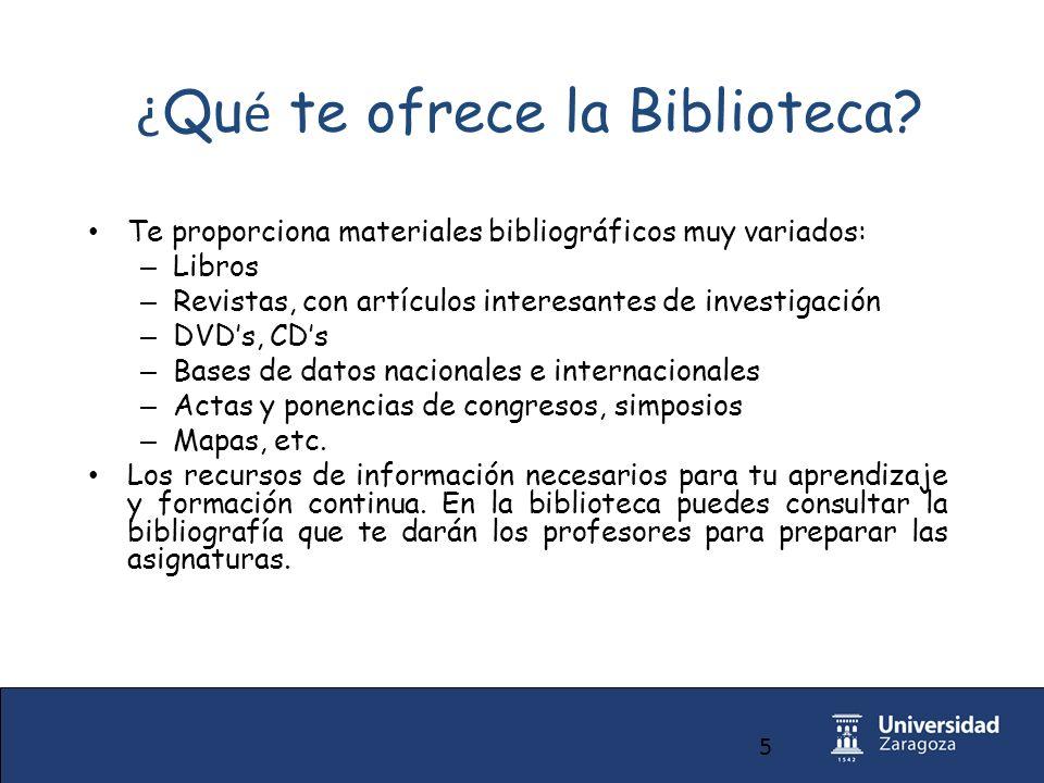 5 ¿ Qu é te ofrece la Biblioteca.