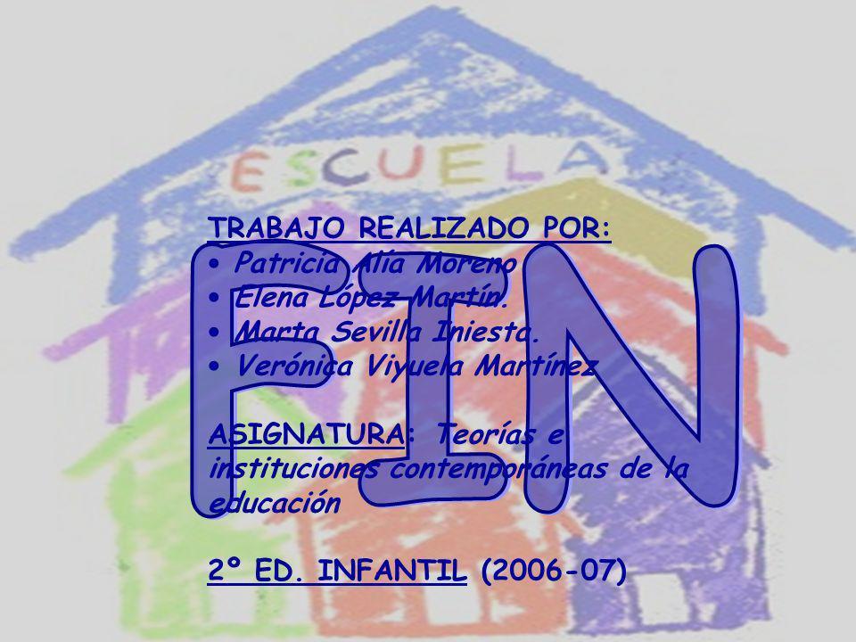 TRABAJO REALIZADO POR: Patricia Alía Moreno Elena López Martín. Marta Sevilla Iniesta. Verónica Viyuela Martínez ASIGNATURA: Teorías e instituciones c