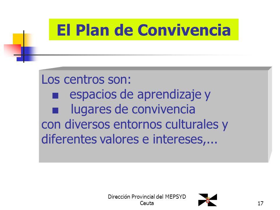 17 Los centros son: espacios de aprendizaje y lugares de convivencia con diversos entornos culturales y diferentes valores e intereses,... El Plan de