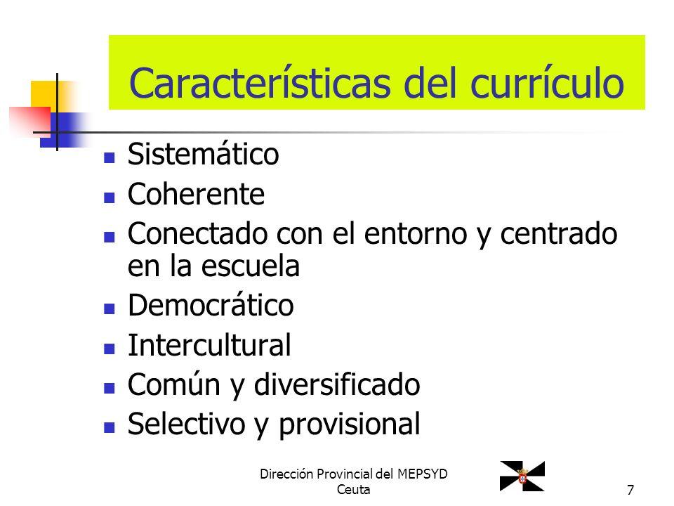 7 Sistemático Coherente Conectado con el entorno y centrado en la escuela Democrático Intercultural Común y diversificado Selectivo y provisional Cara
