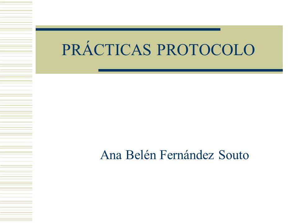 PRÁCTICAS PROTOCOLO Ana Belén Fernández Souto