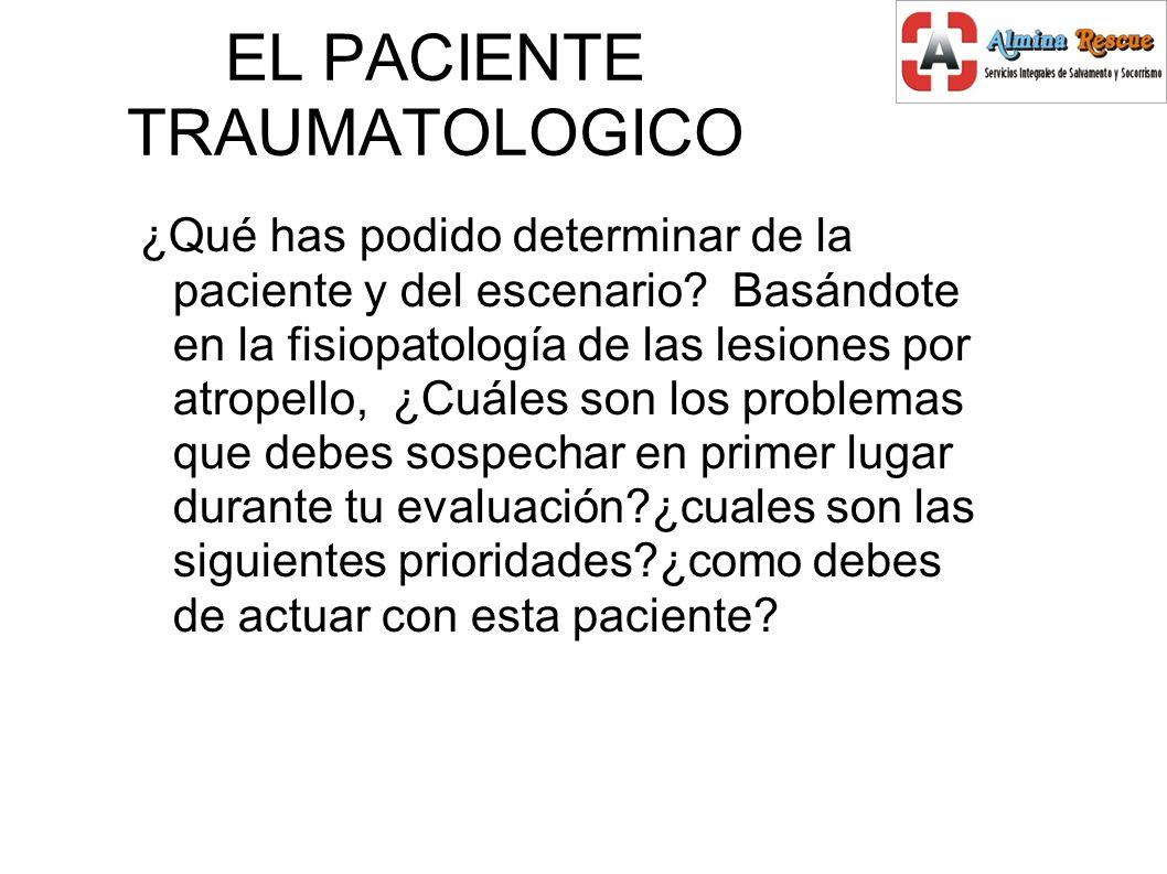 EL PACIENTE TRAUMATOLOGICO ¿Qué has podido determinar de la paciente y del escenario.