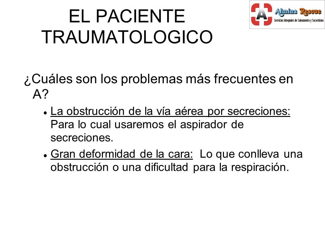 EL PACIENTE TRAUMATOLOGICO ¿Cuáles son los problemas más frecuentes en A.