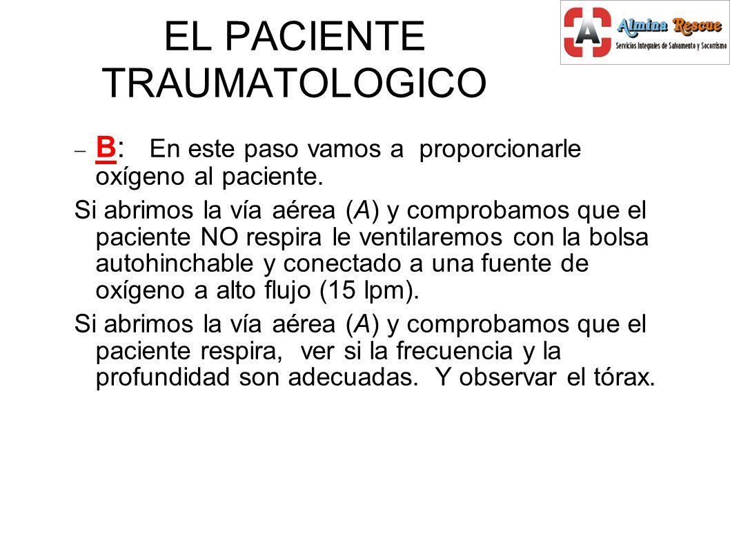 EL PACIENTE TRAUMATOLOGICO B: En este paso vamos a proporcionarle oxígeno al paciente.