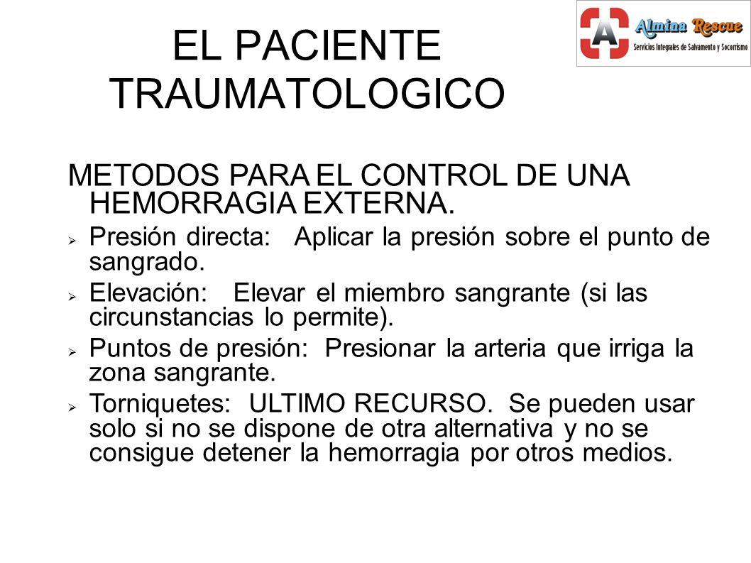 EL PACIENTE TRAUMATOLOGICO METODOS PARA EL CONTROL DE UNA HEMORRAGIA EXTERNA.