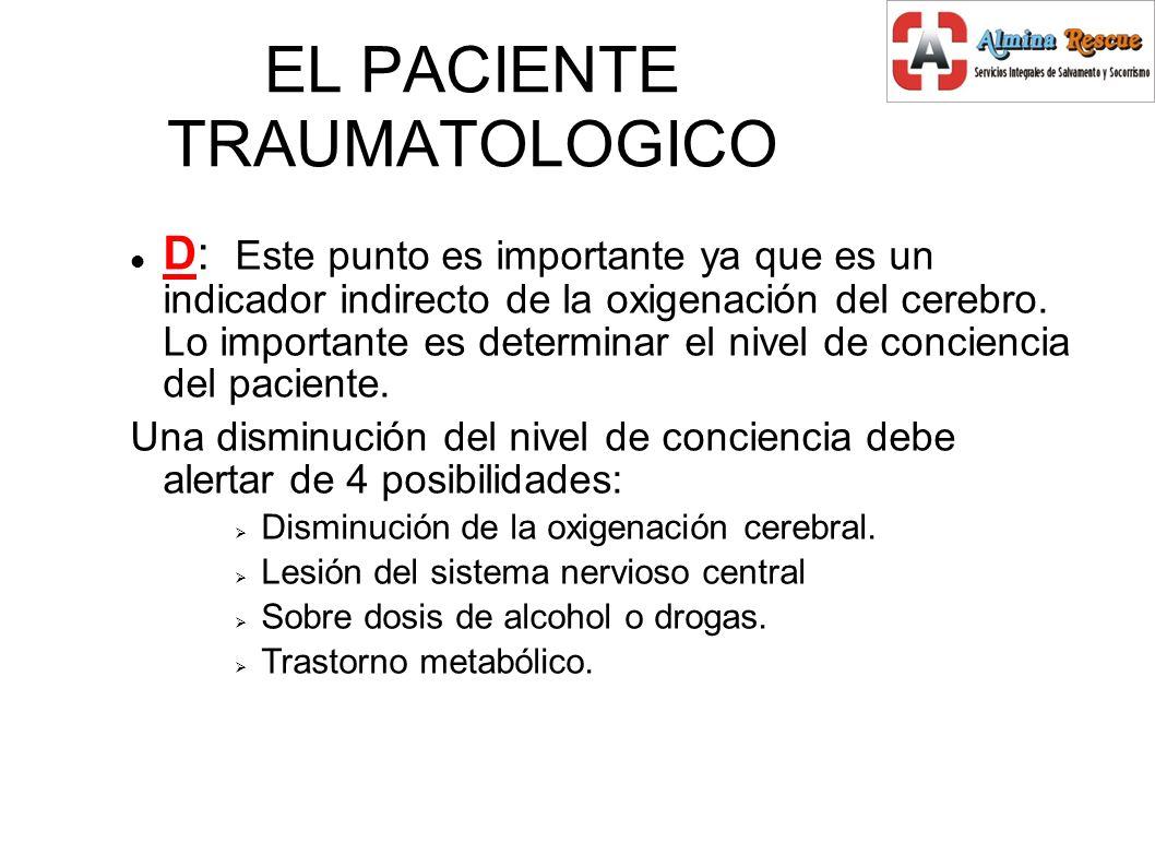 EL PACIENTE TRAUMATOLOGICO D: Este punto es importante ya que es un indicador indirecto de la oxigenación del cerebro.