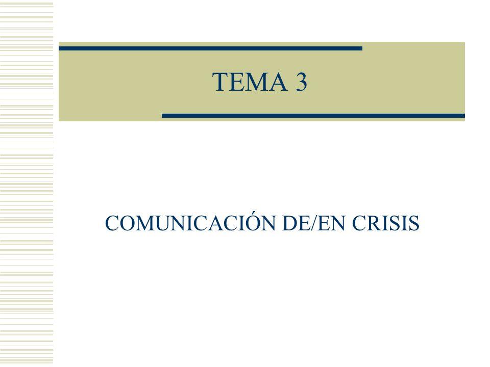 TEMA 3 COMUNICACIÓN DE/EN CRISIS