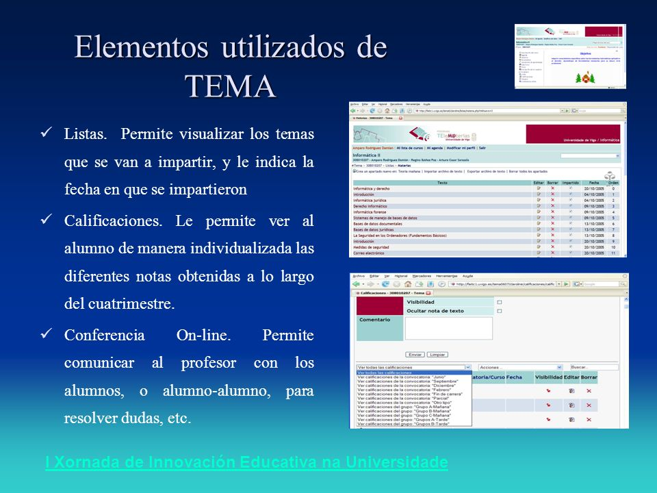 I Xornada de Innovación Educativa na Universidade Elementos utilizados de TEMA Listas. Permite visualizar los temas que se van a impartir, y le indica