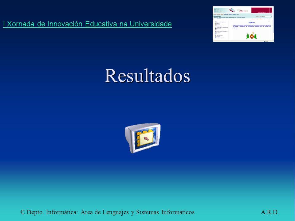 © Depto. Informática: Área de Lenguajes y Sistemas Informáticos A.R.D.