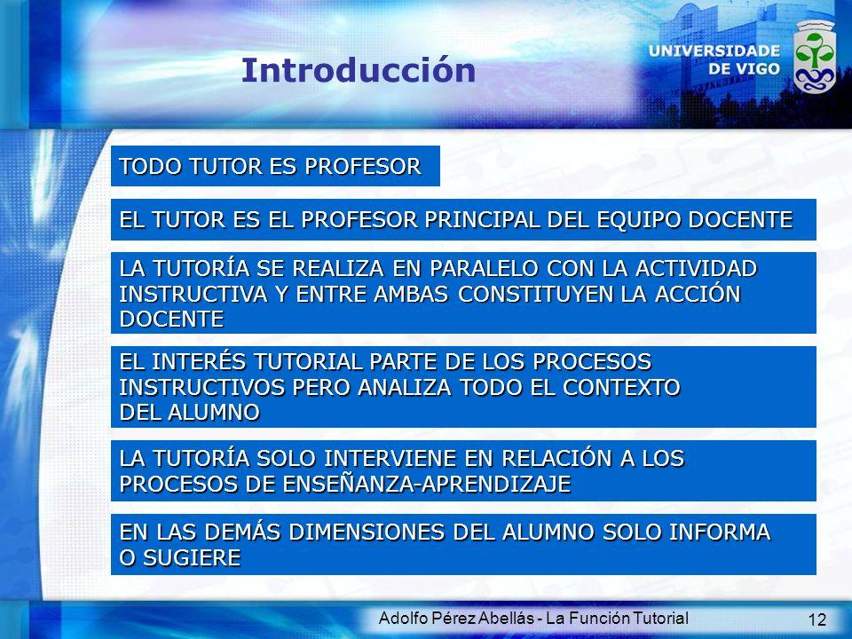 Adolfo Pérez Abellás - La Función Tutorial 13 Objetivos La Función Tutorial constituye uno de los servicios y actividades que oferta el Sistema Educativo objetivo Optimizar el rendimiento de la enseñanza