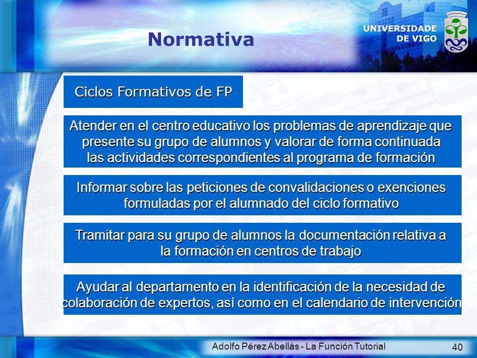 Adolfo Pérez Abellás - La Función Tutorial 40 Normativa Ciclos Formativos de FP Atender en el centro educativo los problemas de aprendizaje que presen