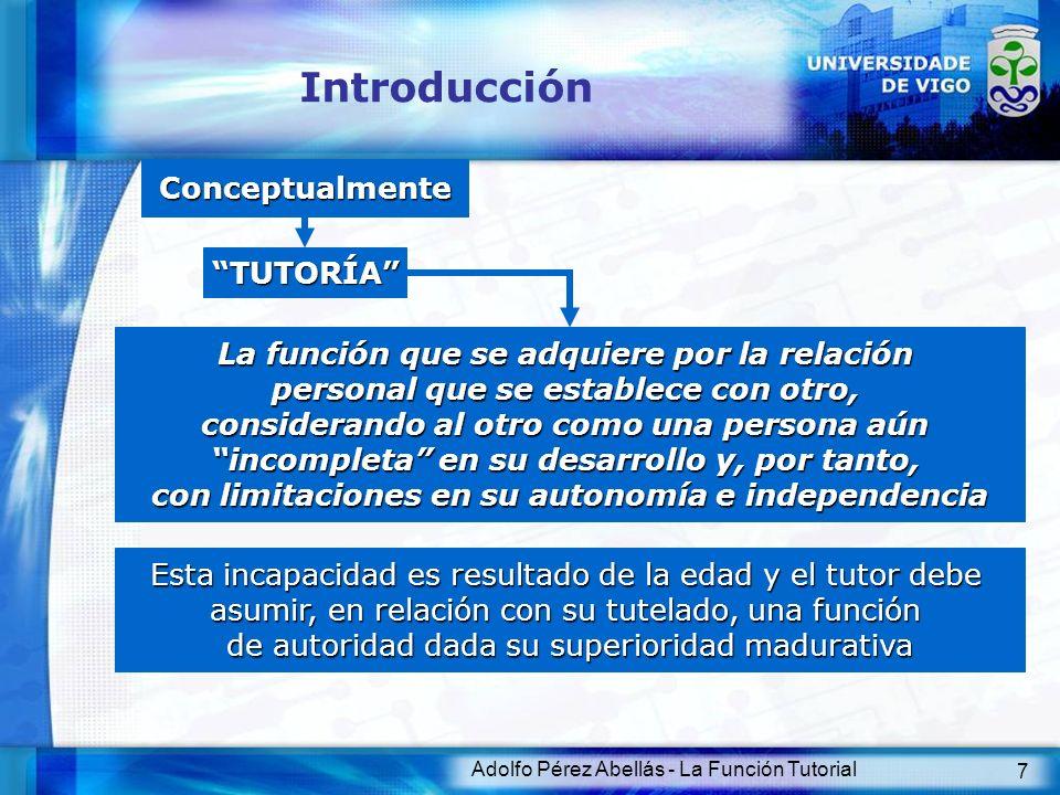 Adolfo Pérez Abellás - La Función Tutorial 7 Introducción Conceptualmente La función que se adquiere por la relación personal que se establece con otr