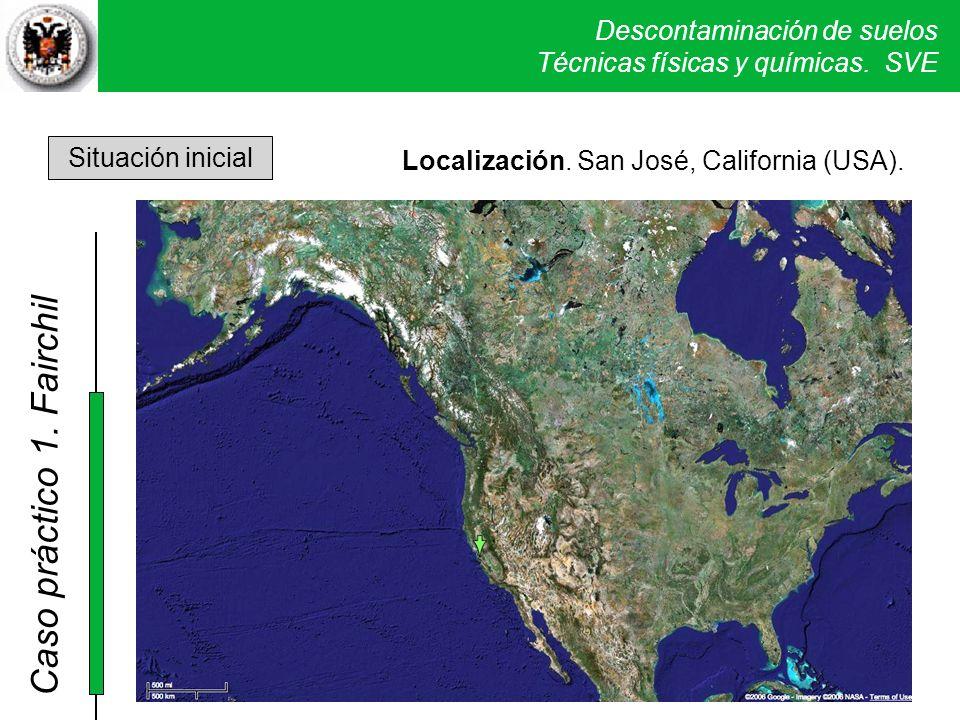 Descontaminación de suelos Técnicas físicas y químicas. SVE Caso práctico 1. Fairchil Situación inicial Localización. San José, California (USA). maps