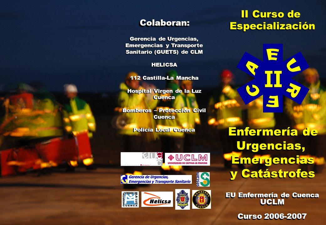 II Curso de Especialización II Curso de Especialización Enfermería de Urgencias, Emergencias y Catástrofes Enfermería de Urgencias, Emergencias y Catá