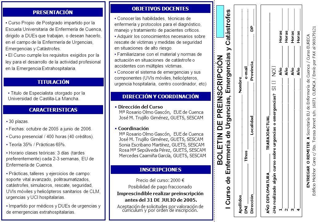 BOLETIN DE PREINSCRIPCIÓN I Curso de Enfermería de Urgencias, Emergencias y Catástrofes Titulo de Especialista otorgado por la Universidad de Castilla