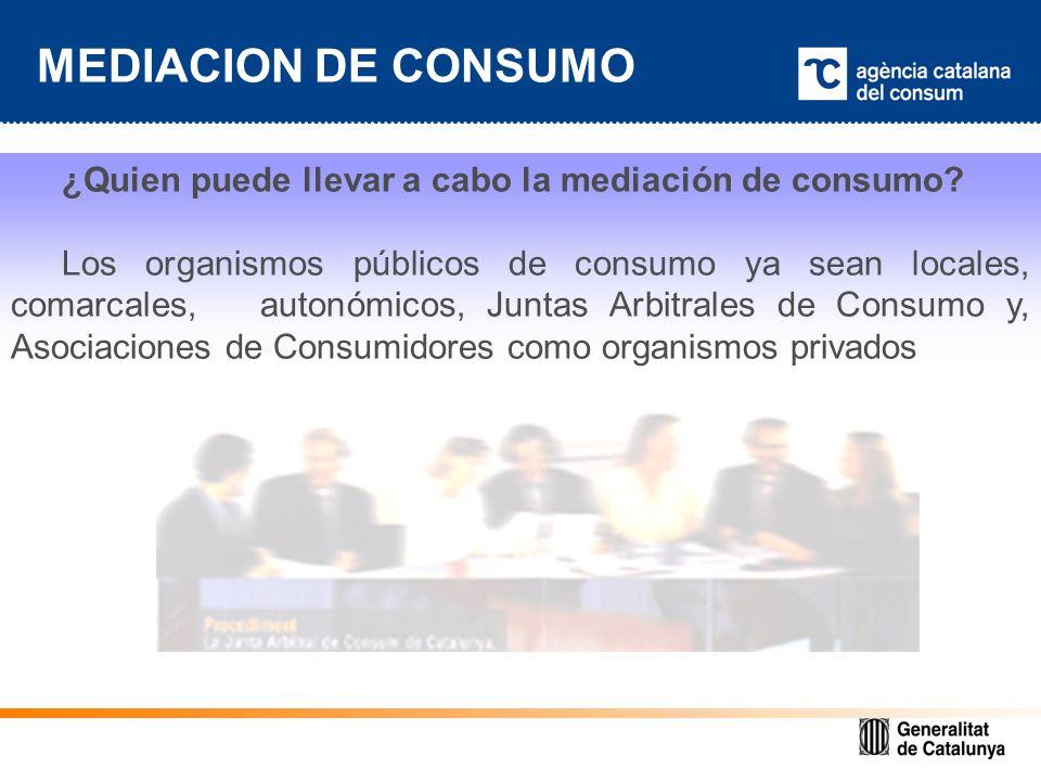 ¿Quien puede llevar a cabo la mediación de consumo.