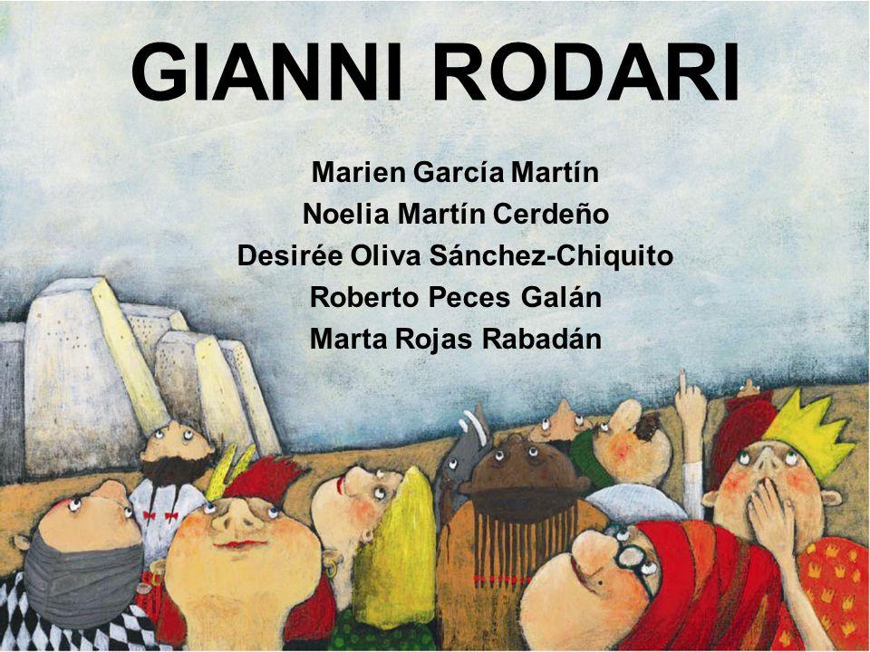 GIANNI RODARI Marien García Martín Noelia Martín Cerdeño Desirée Oliva Sánchez-Chiquito Roberto Peces Galán Marta Rojas Rabadán