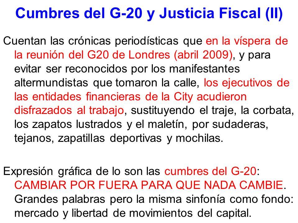 Cumbres del G-20 y Justicia Fiscal (II) Cuentan las crónicas periodísticas que en la víspera de la reunión del G20 de Londres (abril 2009), y para evi