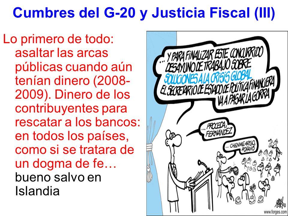 Cumbres del G-20 y Justicia Fiscal (III) Lo primero de todo: asaltar las arcas públicas cuando aún tenían dinero (2008- 2009). Dinero de los contribuy