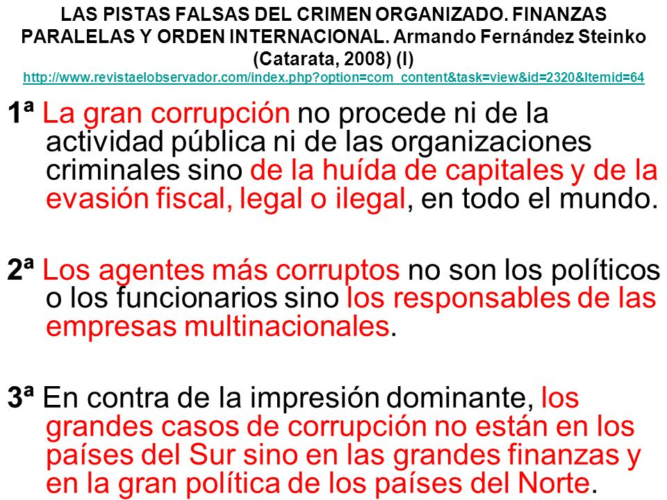 LAS PISTAS FALSAS DEL CRIMEN ORGANIZADO. FINANZAS PARALELAS Y ORDEN INTERNACIONAL. Armando Fernández Steinko (Catarata, 2008) (I) http://www.revistael