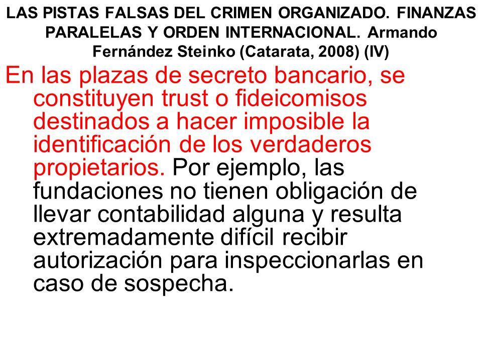 LAS PISTAS FALSAS DEL CRIMEN ORGANIZADO. FINANZAS PARALELAS Y ORDEN INTERNACIONAL. Armando Fernández Steinko (Catarata, 2008) (IV) En las plazas de se