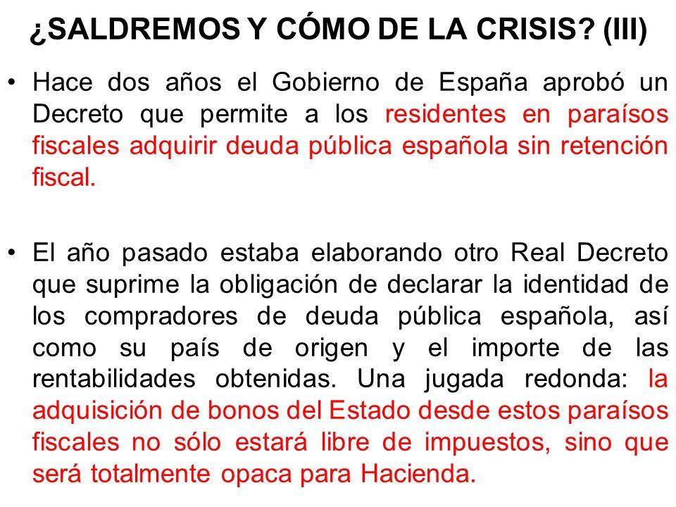 ¿SALDREMOS Y CÓMO DE LA CRISIS? (III) Hace dos años el Gobierno de España aprobó un Decreto que permite a los residentes en paraísos fiscales adquirir