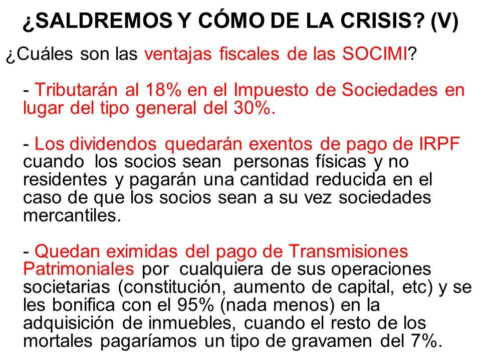 ¿SALDREMOS Y CÓMO DE LA CRISIS. (V) ¿Cuáles son las ventajas fiscales de las SOCIMI.