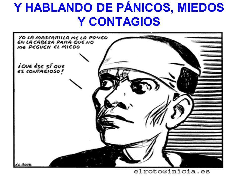 Y HABLANDO DE PÁNICOS, MIEDOS Y CONTAGIOS