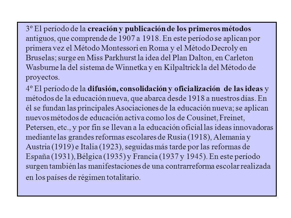 3º El período de la creación y publicación de los primeros métodos antiguos, que comprende de 1907 a 1918. En este período se aplican por primera vez