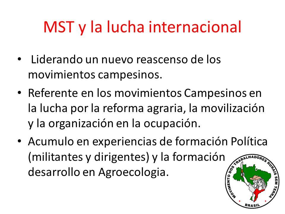 MST y la lucha internacional Liderando un nuevo reascenso de los movimientos campesinos.