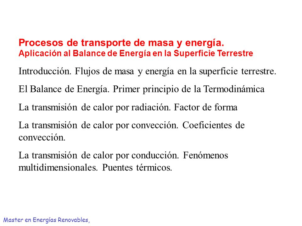 Formulación de la Ley de Fourier Integrando sobre una superficie isoterma Master en Energías Renovables,