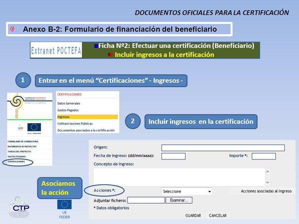 1 Entrar en el menú Certificaciones - Ingresos - 2 Incluir ingresos en la certificación Asociamos la acción DOCUMENTOS OFICIALES PARA LA CERTIFICACIÓN
