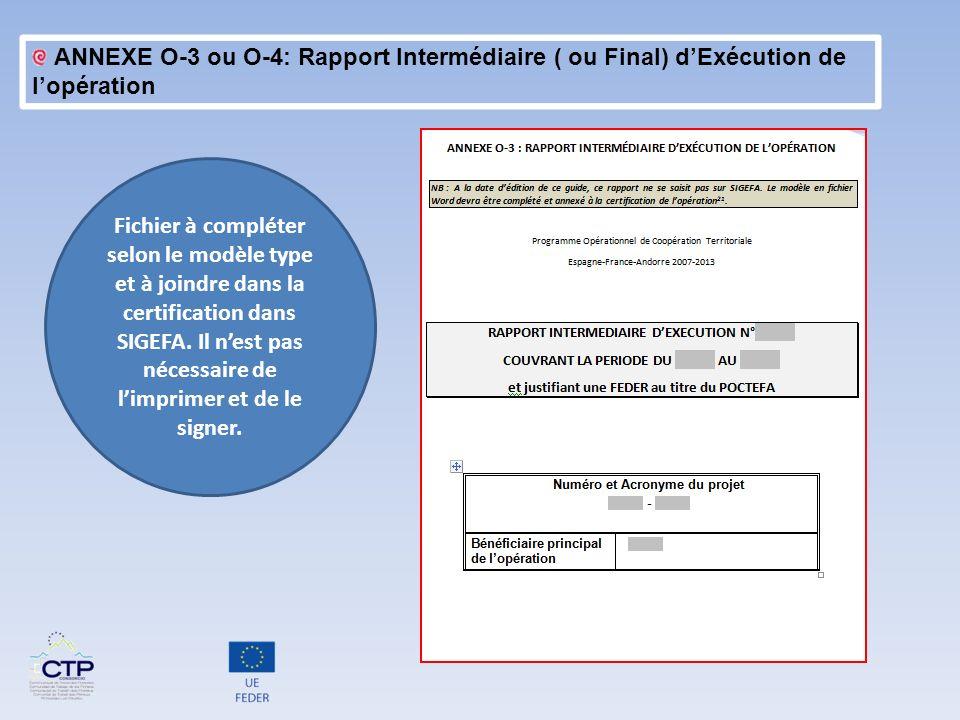 ANNEXE O-3 ou O-4: Rapport Intermédiaire ( ou Final) dExécution de lopération Fichier à compléter selon le modèle type et à joindre dans la certificat