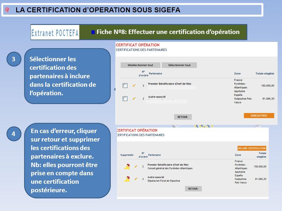 LA CERTIFICATION dOPERATION SOUS SIGEFA Fiche Nº8: Effectuer une certification dopération 3 Sélectionner les certification des partenaires à inclure d