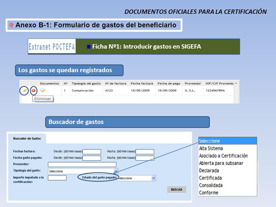 DOCUMENTOS OFICIALES PARA LA CERTIFICACIÓN Anexo B-1: Formulario de gastos del beneficiario Los gastos se quedan registrados Buscador de gastos Ficha