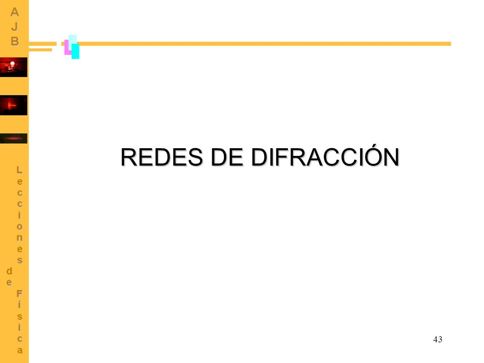 43 REDES DE DIFRACCIÓN