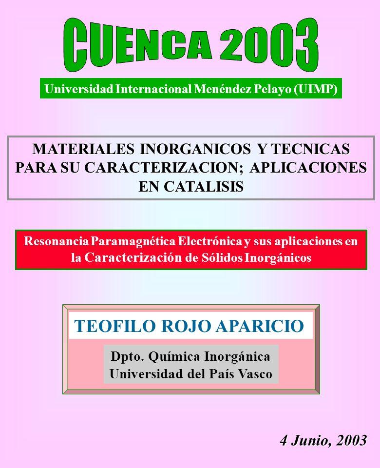 Universidad Internacional Menéndez Pelayo (UIMP) MATERIALES INORGANICOS Y TECNICAS PARA SU CARACTERIZACION; APLICACIONES EN CATALISIS Resonancia Param