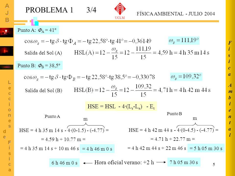 5 HSE = HSL - 4·(L s -L e ) - E t Punto A HSE = 4 h 35 m 14 s- 4·(0-1.5) - (-4.77) = m = 4.59 h + 10.77 m = = 4 h 46 m 0 s = 4 h 35 m 14 s + 10 m 46 s