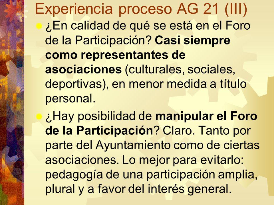 Experiencia proceso AG 21 (III) ¿En calidad de qué se está en el Foro de la Participación? Casi siempre como representantes de asociaciones (culturale