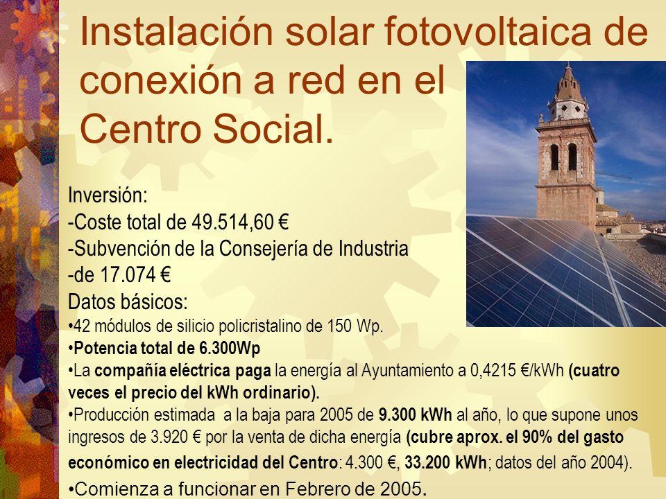 Instalación solar fotovoltaica de conexión a red en el Centro Social. Inversión: -Coste total de 49.514,60 -Subvención de la Consejería de Industria -