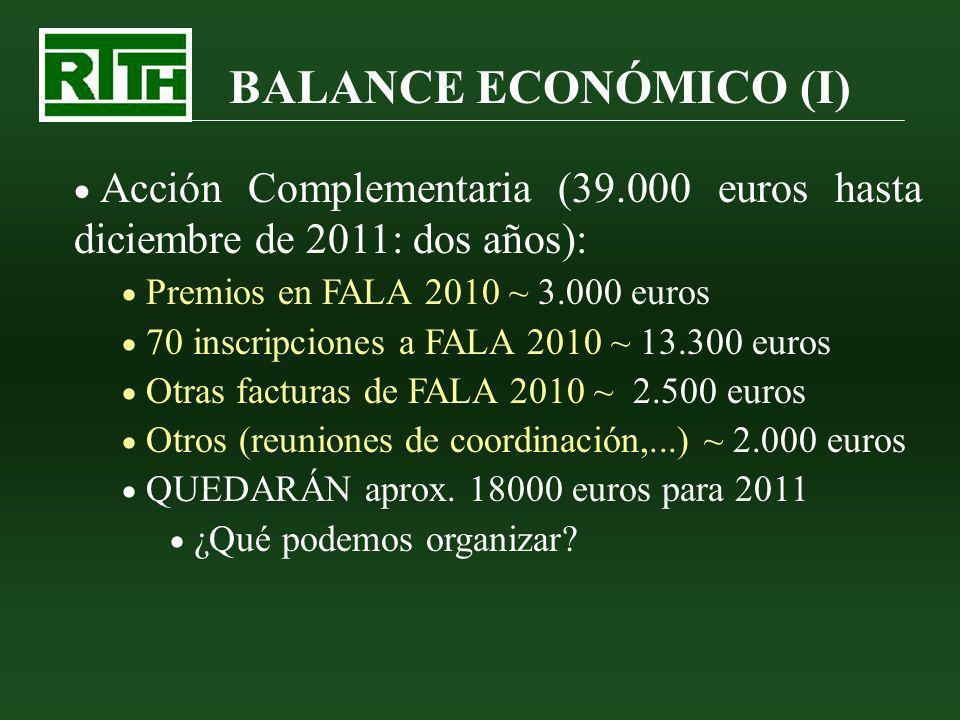 BALANCE ECONÓMICO (I) Acción Complementaria (39.000 euros hasta diciembre de 2011: dos años): Premios en FALA 2010 ~ 3.000 euros 70 inscripciones a FA
