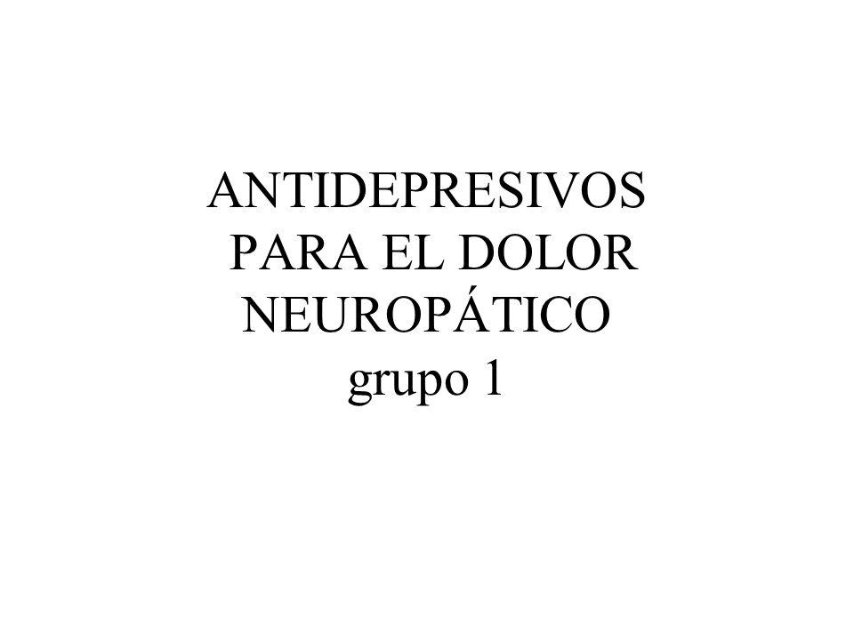ANTIDEPRESIVOS PARA EL DOLOR NEUROPÁTICO Preguntas: 1.-¿ Cuál es el tratamiento de primera elección para el dolor neuropático.