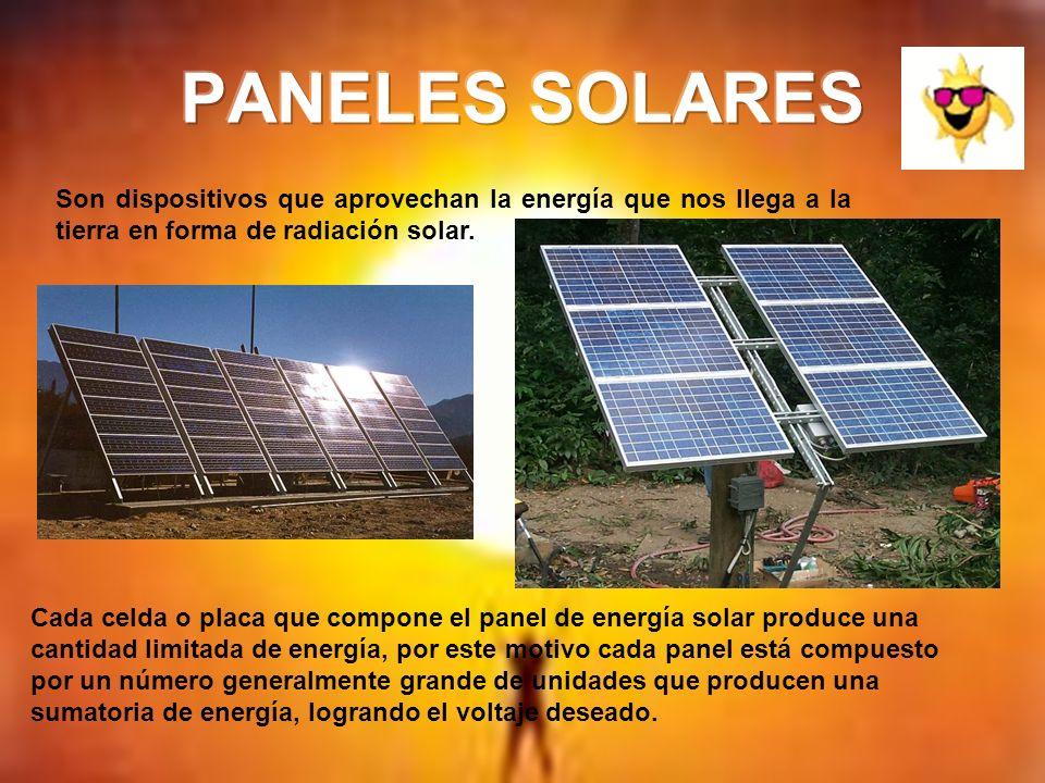 Son dispositivos que aprovechan la energía que nos llega a la tierra en forma de radiación solar. Cada celda o placa que compone el panel de energía s