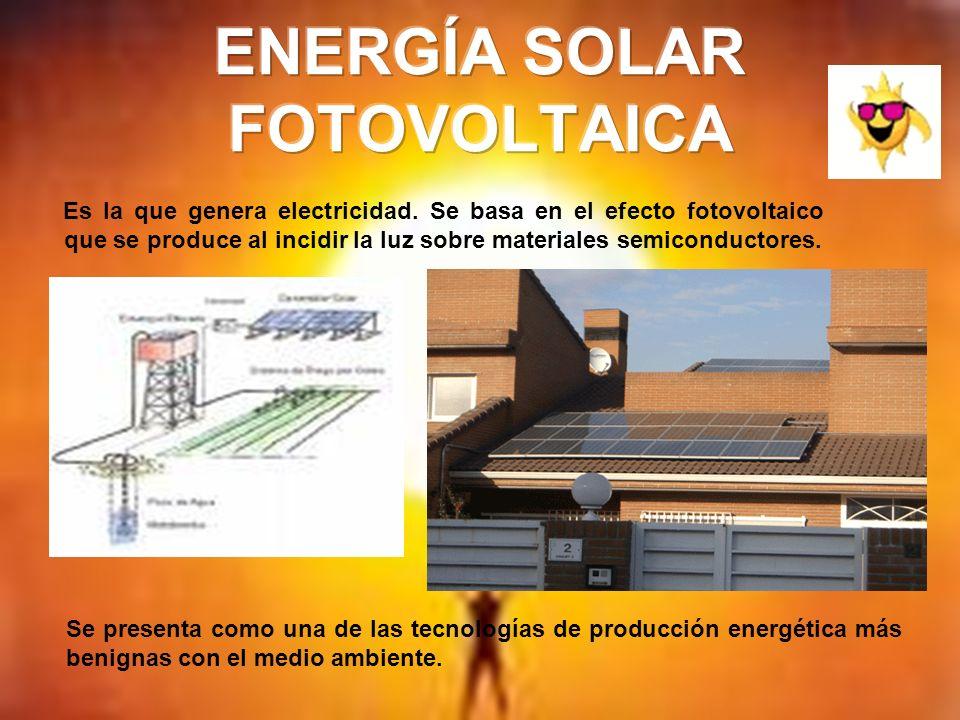 Es la que genera electricidad. Se basa en el efecto fotovoltaico que se produce al incidir la luz sobre materiales semiconductores. Se presenta como u