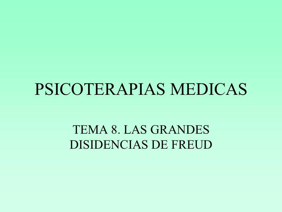 PSICOTERAPIAS MEDICAS TEMA 8. LAS GRANDES DISIDENCIAS DE FREUD